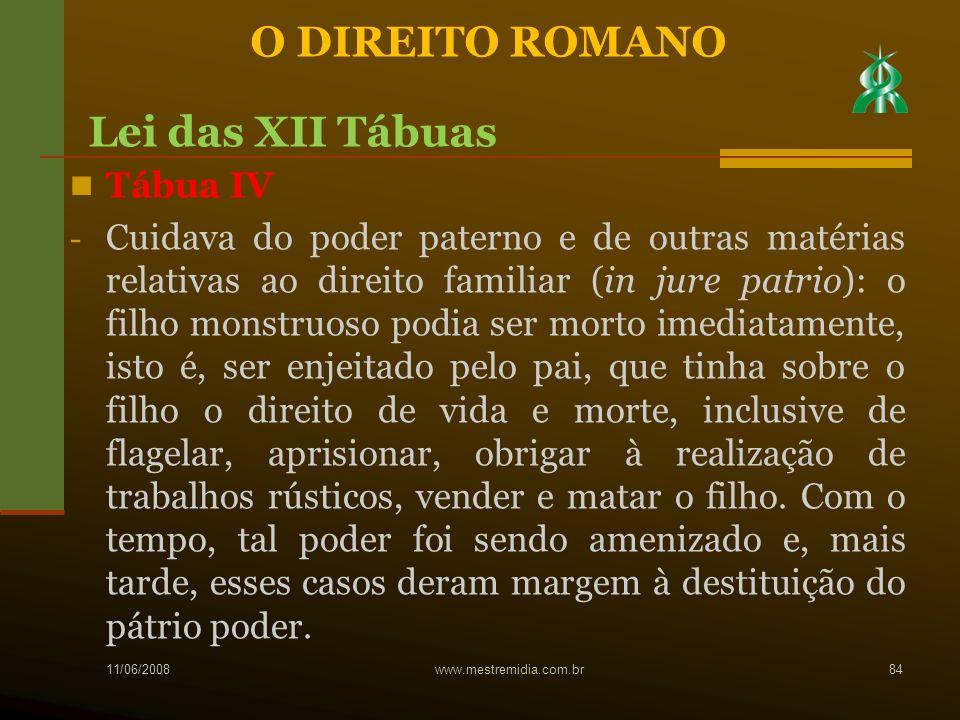 Tábua IV - Cuidava do poder paterno e de outras matérias relativas ao direito familiar (in jure patrio): o filho monstruoso podia ser morto imediatame