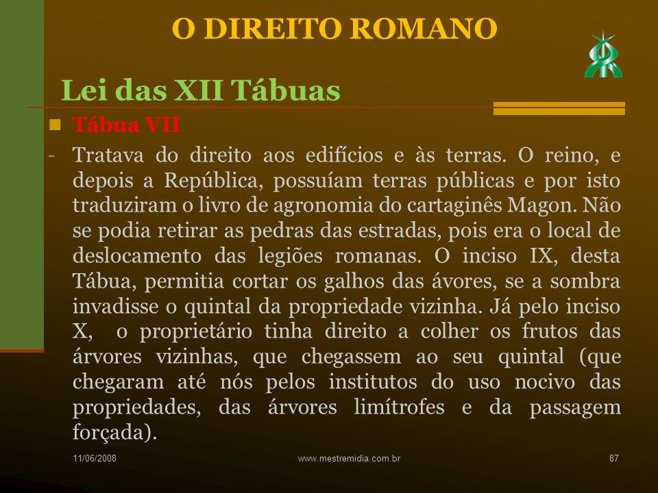 Tábua VII - Tratava do direito aos edifícios e às terras. O reino, e depois a República, possuíam terras públicas e por isto traduziram o livro de agr