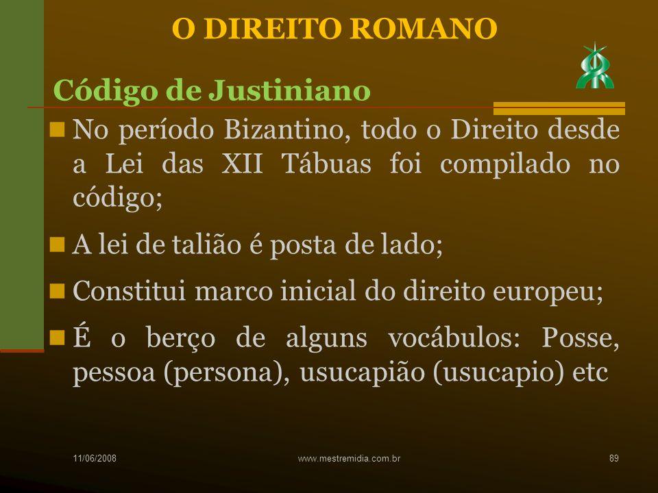 No período Bizantino, todo o Direito desde a Lei das XII Tábuas foi compilado no código; A lei de talião é posta de lado; Constitui marco inicial do d