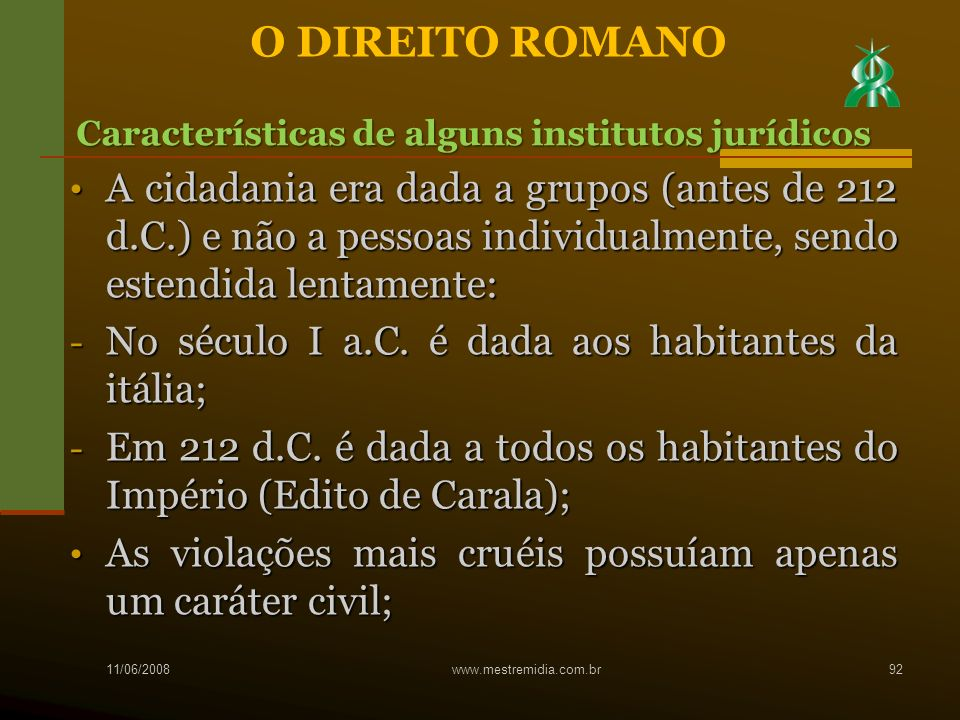 A cidadania era dada a grupos (antes de 212 d.C.) e não a pessoas individualmente, sendo estendida lentamente: A cidadania era dada a grupos (antes de