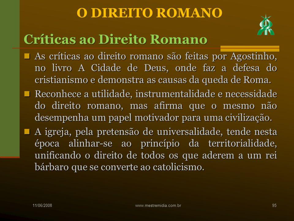 As críticas ao direito romano são feitas por Agostinho, no livro A Cidade de Deus, onde faz a defesa do cristianismo e demonstra as causas da queda de