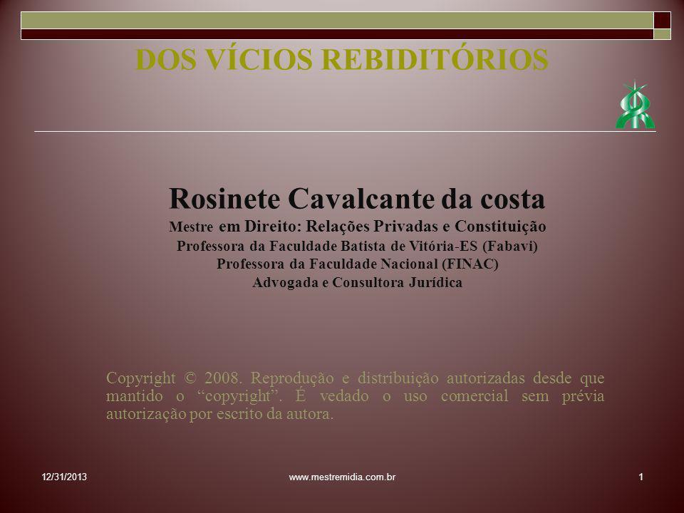Código CivilCódigo de Defesa do Consumidor Objeto – bens, objetos de contratos comutativos (móveis ou imóveis ).