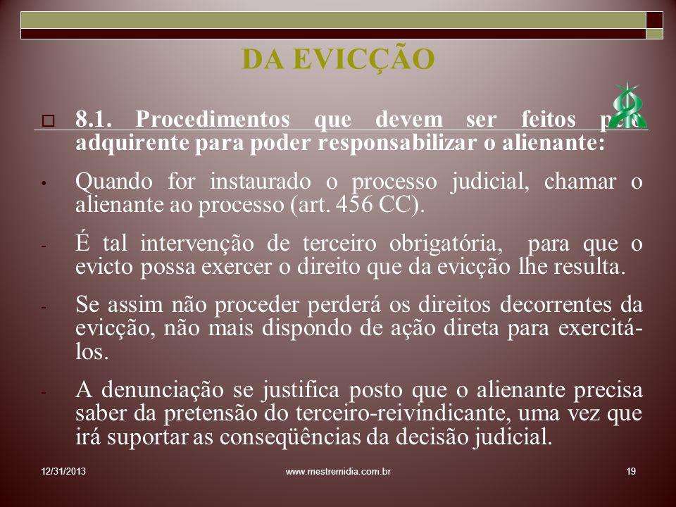 8.1. Procedimentos que devem ser feitos pelo adquirente para poder responsabilizar o alienante: Quando for instaurado o processo judicial, chamar o al