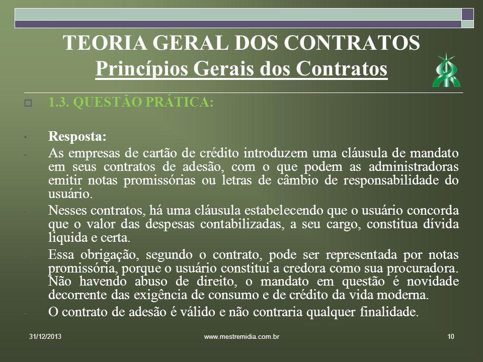 TEORIA GERAL DOS CONTRATOS Princípios Gerais dos Contratos 1.3. QUESTÃO PRÁTICA: Resposta: - As empresas de cartão de crédito introduzem uma cláusula