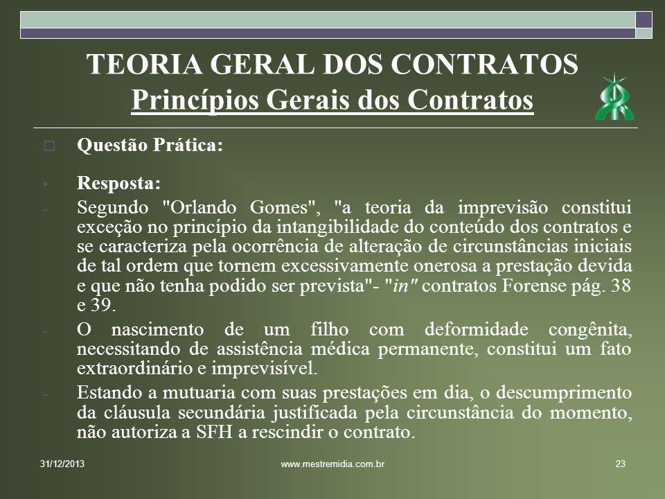 TEORIA GERAL DOS CONTRATOS Princípios Gerais dos Contratos Questão Prática: Resposta: - Segundo