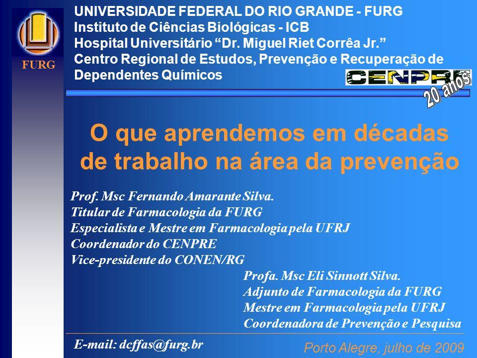 UNIVERSIDADE FEDERAL DO RIO GRANDE - FURG Instituto de Ciências Biológicas - ICB Hospital Universitário Dr. Miguel Riet Corrêa Jr. Centro Regional de