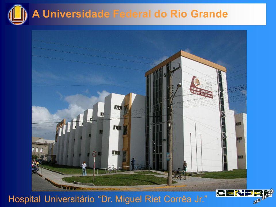A Universidade Federal do Rio Grande Hospital Universitário Dr. Miguel Riet Corrêa Jr.