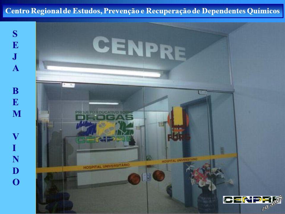 Centro Regional de Estudos, Prevenção e Recuperação de Dependentes Químicos SEJA BEM VINDOSEJA BEM VINDO
