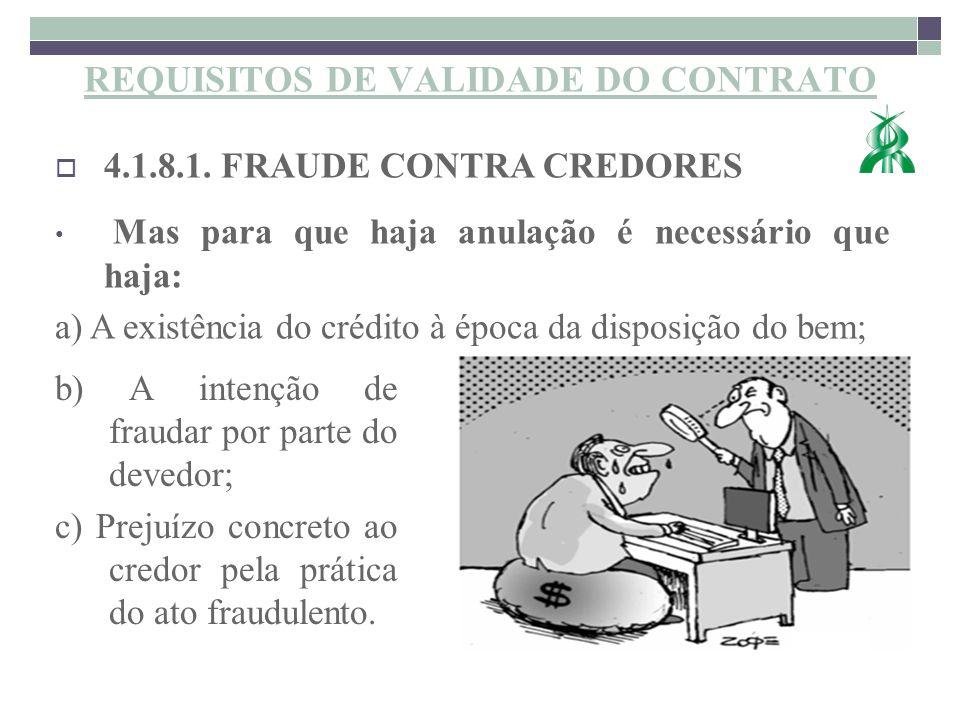 b) A intenção de fraudar por parte do devedor; c) Prejuízo concreto ao credor pela prática do ato fraudulento. 31/12/201322www.mestremidia.com.br 4.1.