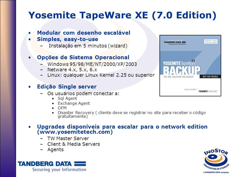 Yosemite TapeWare XE (7.0 Edition) Modular com desenho escalável Simples, easy-to-use – Instalação em 5 minutos (wizard) Opções de Sistema Operacional