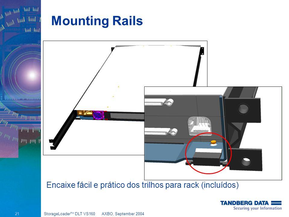 21 StorageLoader TM DLT VS160AXBO, September 2004 Mounting Rails Encaixe fácil e prático dos trilhos para rack (incluídos)
