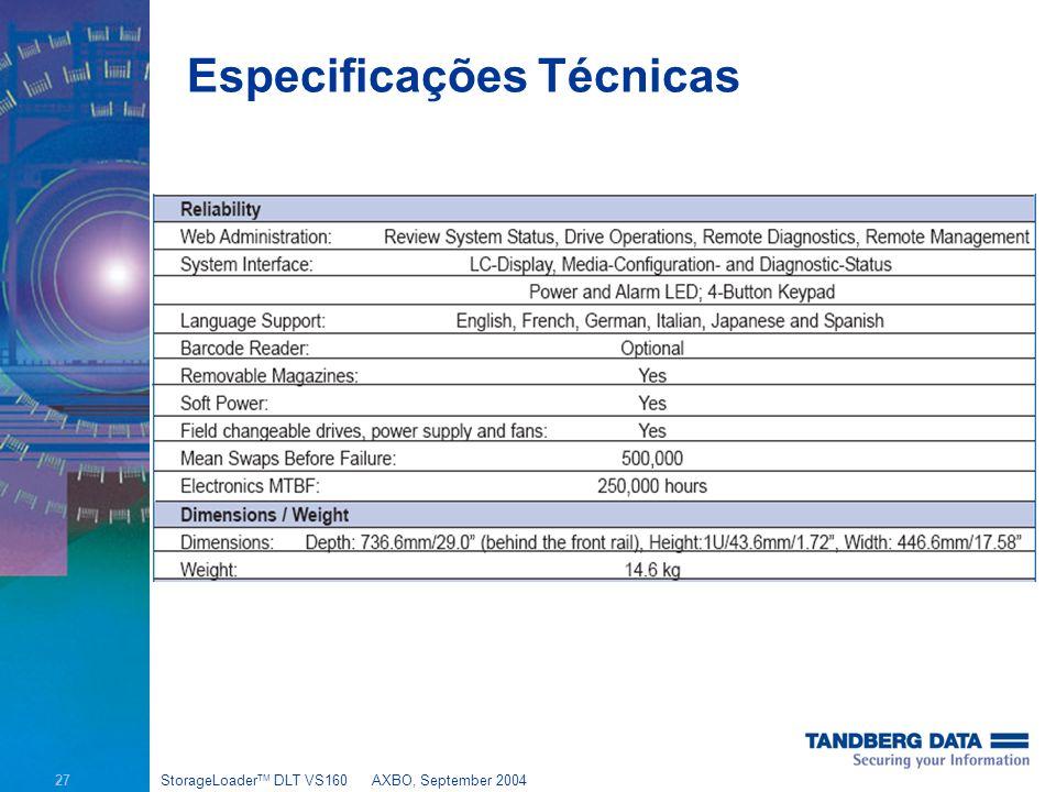 27 StorageLoader TM DLT VS160AXBO, September 2004 Especificações Técnicas