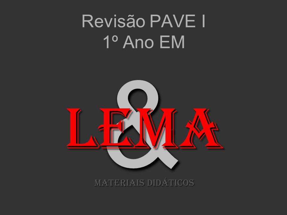 && Revisão PAVE I 1º Ano EM LeMA MATERIAIS DIDÁTICOS