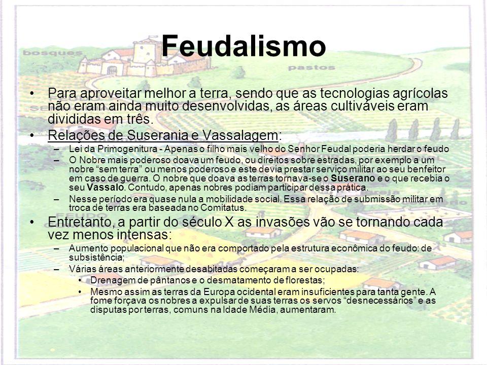 Para aproveitar melhor a terra, sendo que as tecnologias agrícolas não eram ainda muito desenvolvidas, as áreas cultiváveis eram divididas em três. Re