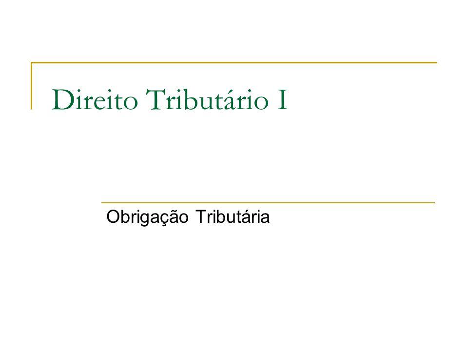 Direito Tributário I Obrigação Tributária