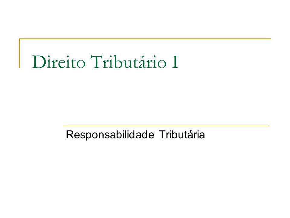 Direito Tributário I Responsabilidade Tributária