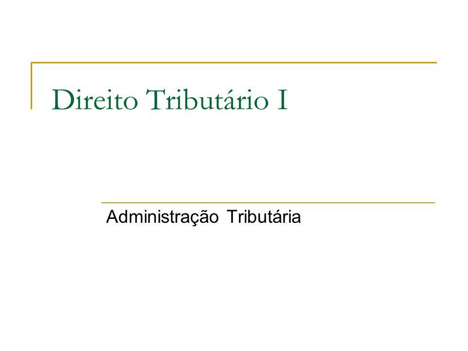 Direito Tributário I Administração Tributária