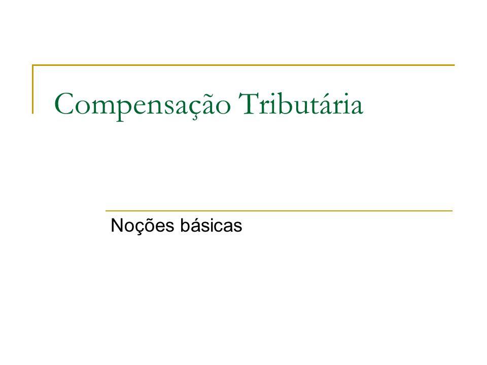 Compensação Tributária Noções básicas