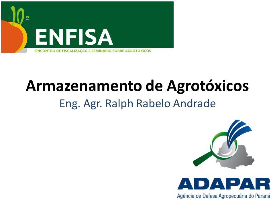 Armazenamento de Agrotóxicos Eng. Agr. Ralph Rabelo Andrade
