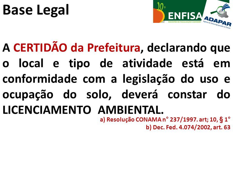 Base Legal A CERTIDÃO da Prefeitura, declarando que o local e tipo de atividade está em conformidade com a legislação do uso e ocupação do solo, dever