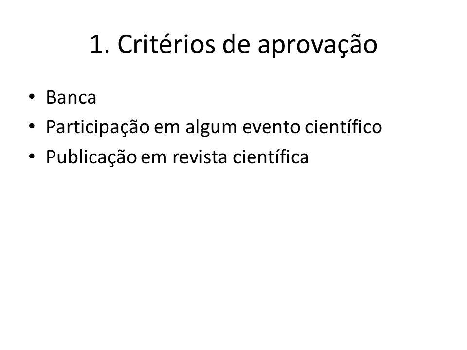1. Critérios de aprovação Banca Participação em algum evento científico Publicação em revista científica