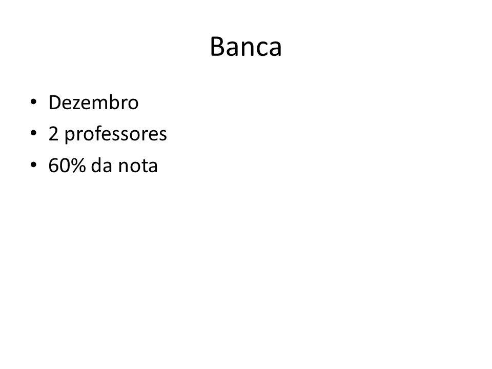 Banca Dezembro 2 professores 60% da nota