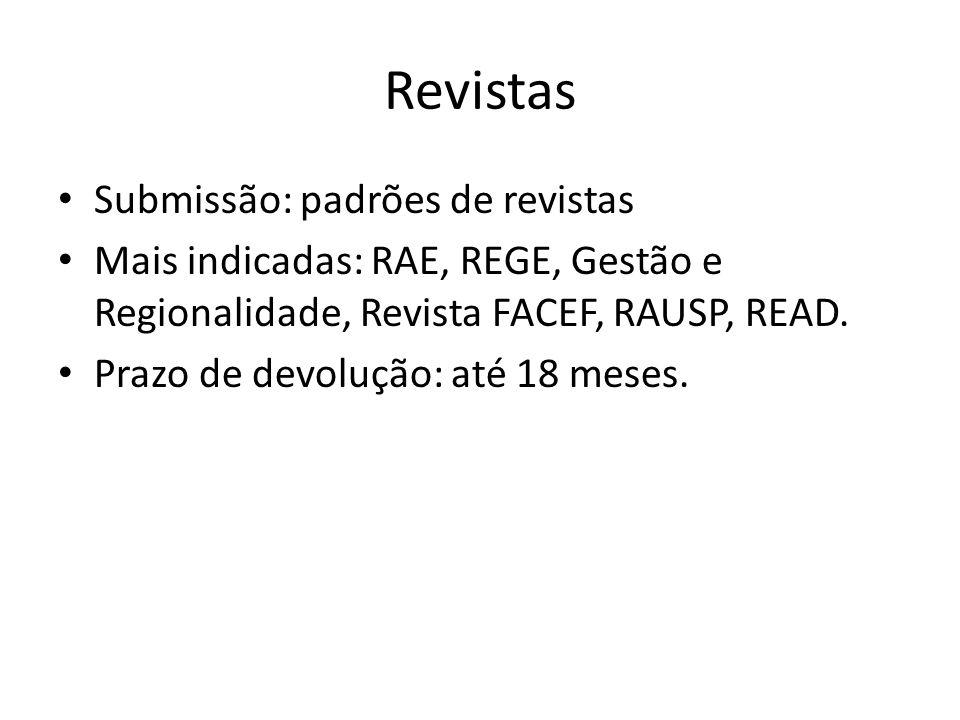 Revistas Submissão: padrões de revistas Mais indicadas: RAE, REGE, Gestão e Regionalidade, Revista FACEF, RAUSP, READ. Prazo de devolução: até 18 mese