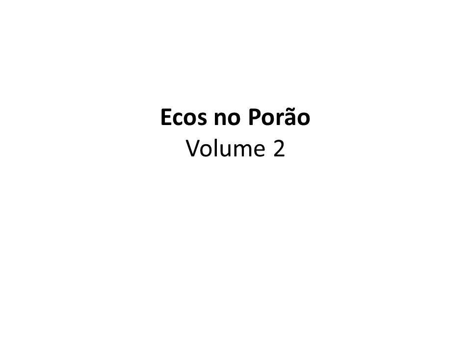 Ecos no Porão Volume 2