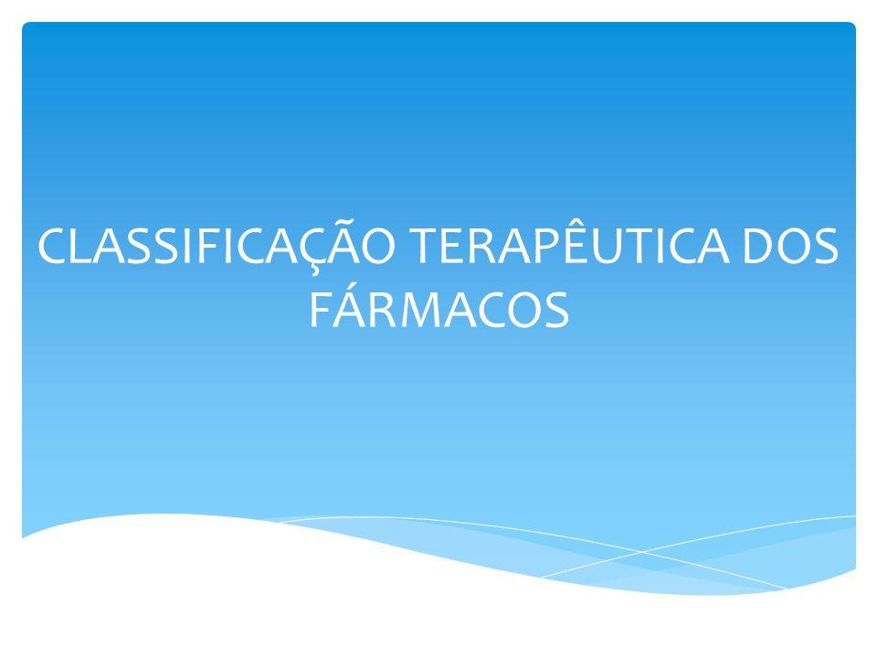 CLASSIFICAÇÃO TERAPÊUTICA DOS FÁRMACOS