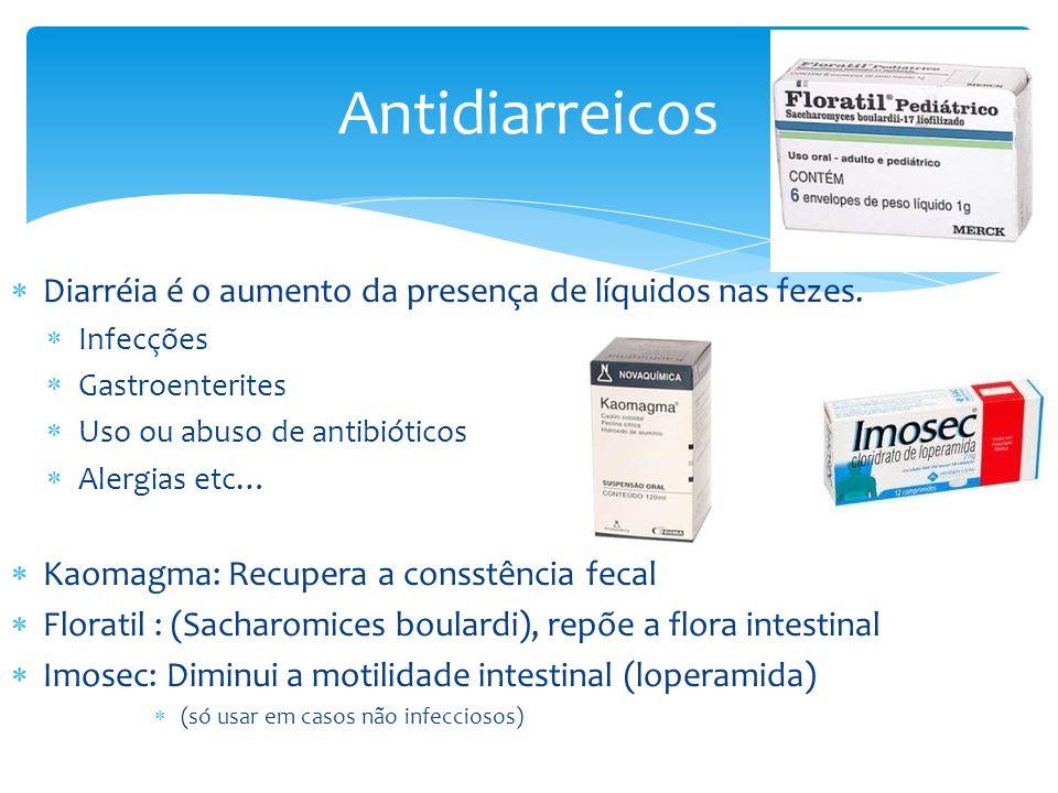 Diarréia é o aumento da presença de líquidos nas fezes. Infecções Gastroenterites Uso ou abuso de antibióticos Alergias etc… Kaomagma: Recupera a cons