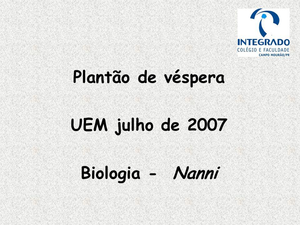Plantão de véspera UEM julho de 2007 Biologia - Nanni