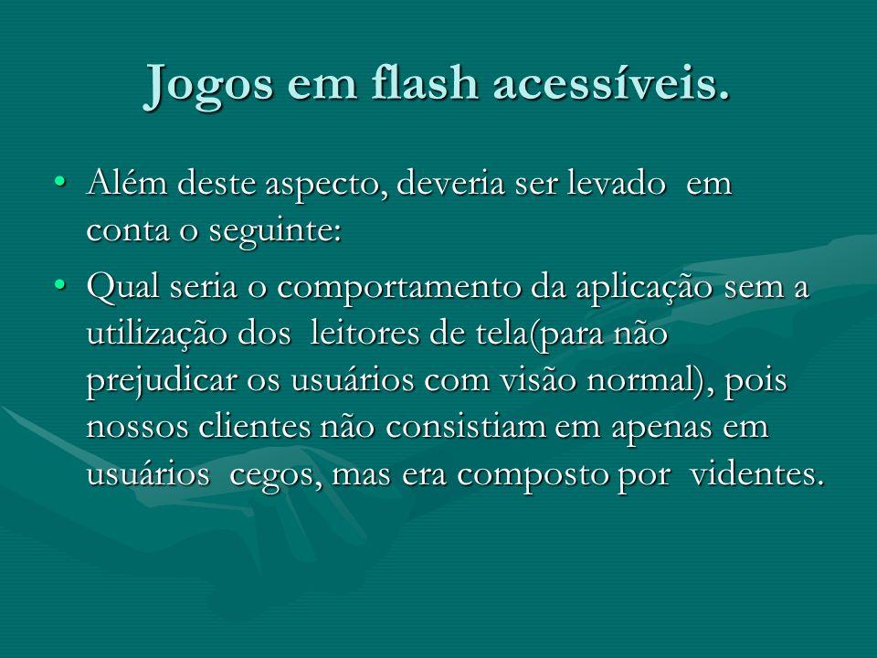 A solução proposta foi a seguinte: Quando um usuário que utiliza leitores de tela acessar a aplicação flash, algumas camadas de animação serão retiradas, para que o aplicativo esteja acessível.