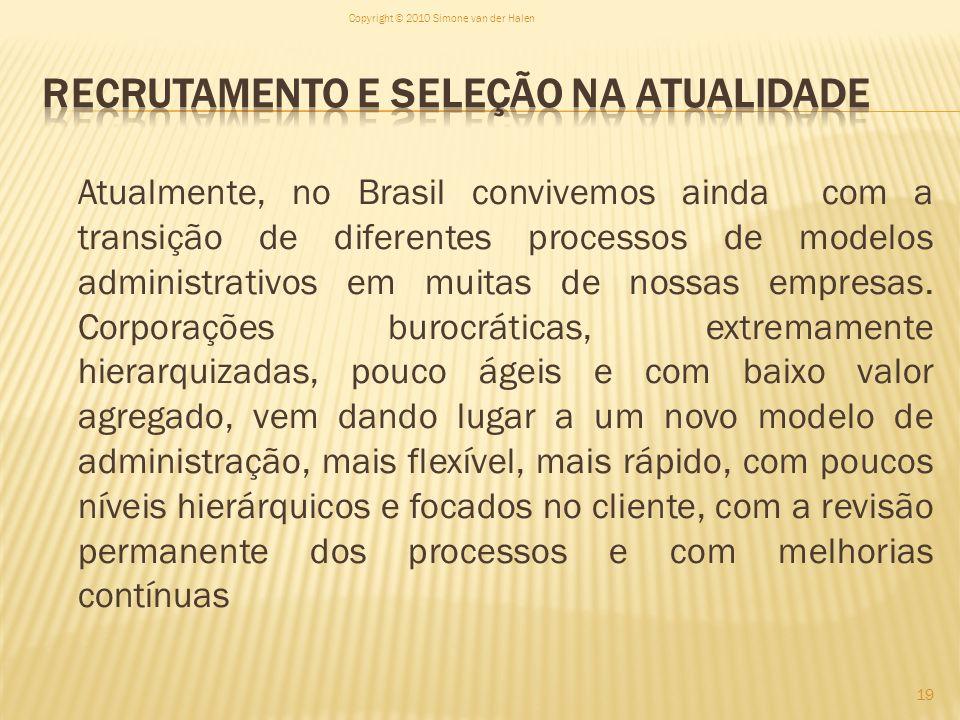 Atualmente, no Brasil convivemos ainda com a transição de diferentes processos de modelos administrativos em muitas de nossas empresas. Corporações bu