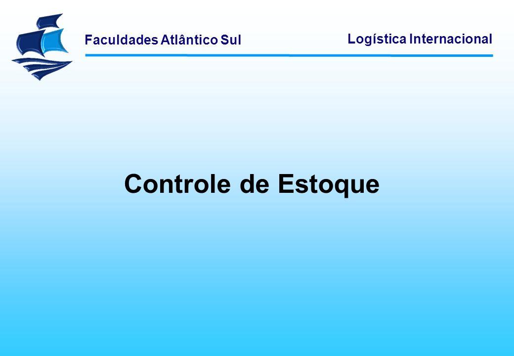 Faculdades Atlântico Sul Logística Internacional Controle de Estoque