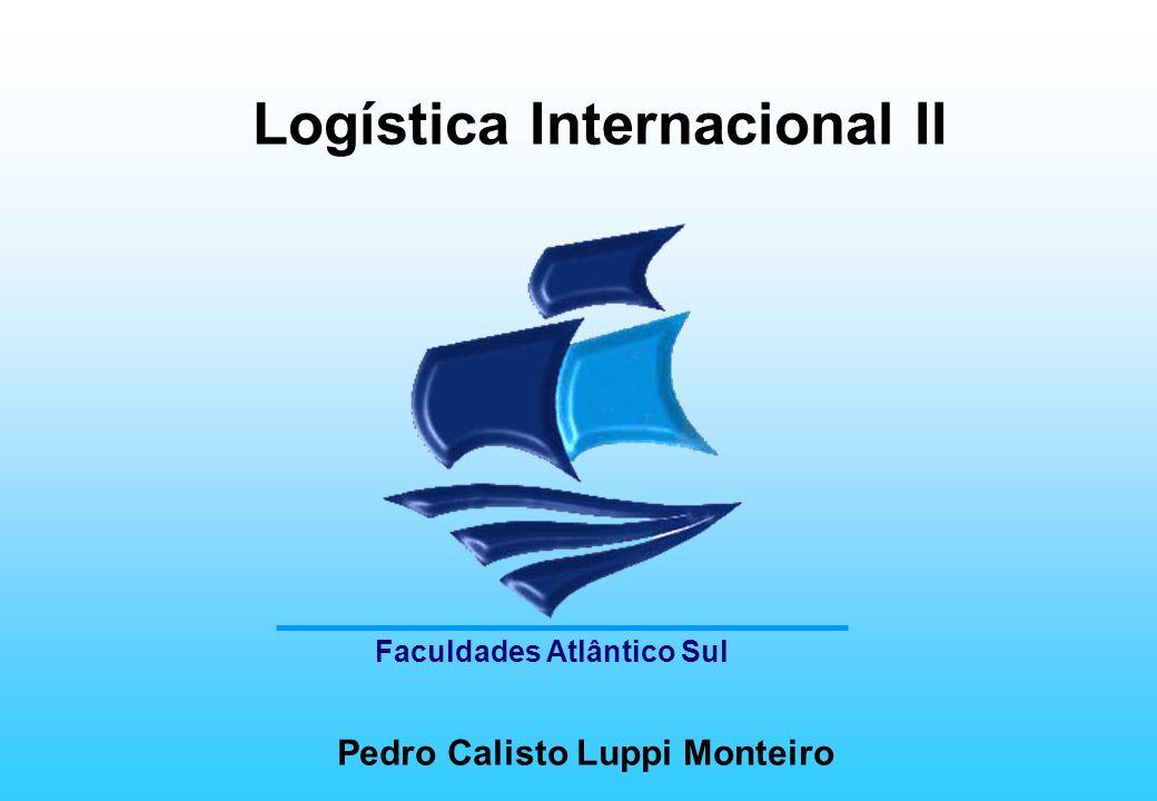 Logística Internacional II Pedro Calisto Luppi Monteiro Faculdades Atlântico Sul
