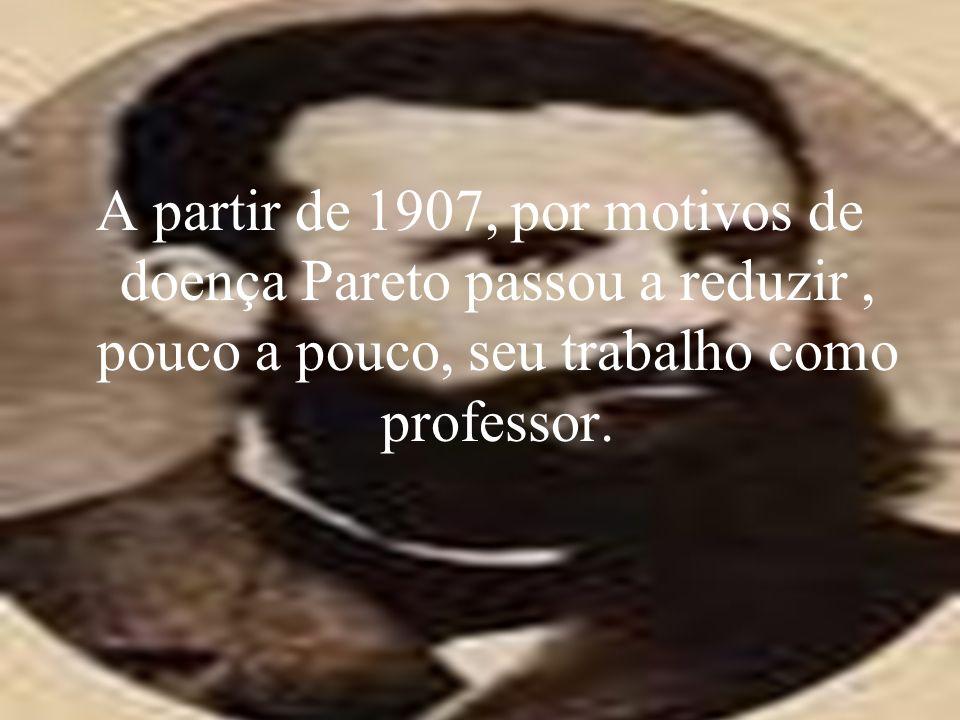 A partir de 1907, por motivos de doença Pareto passou a reduzir, pouco a pouco, seu trabalho como professor.
