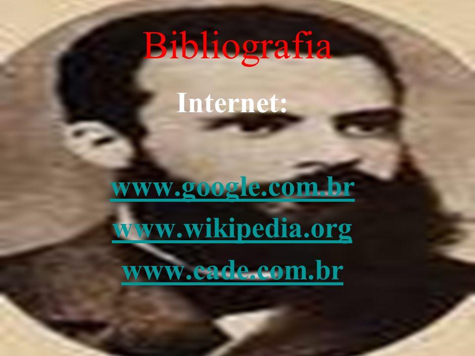 Bibliografia Internet: www.google.com.br www.wikipedia.org www.cade.com.br