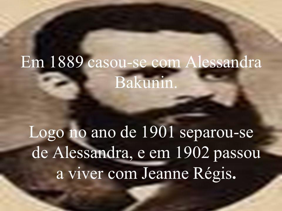 Em 1889 casou-se com Alessandra Bakunin.