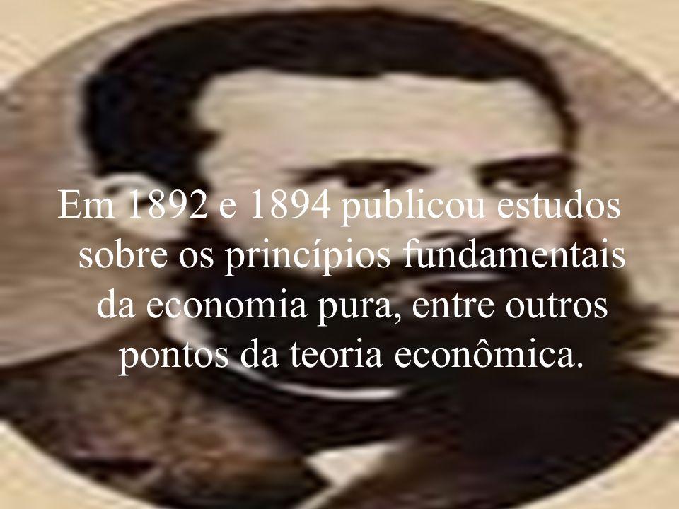 Em 1892 e 1894 publicou estudos sobre os princípios fundamentais da economia pura, entre outros pontos da teoria econômica.