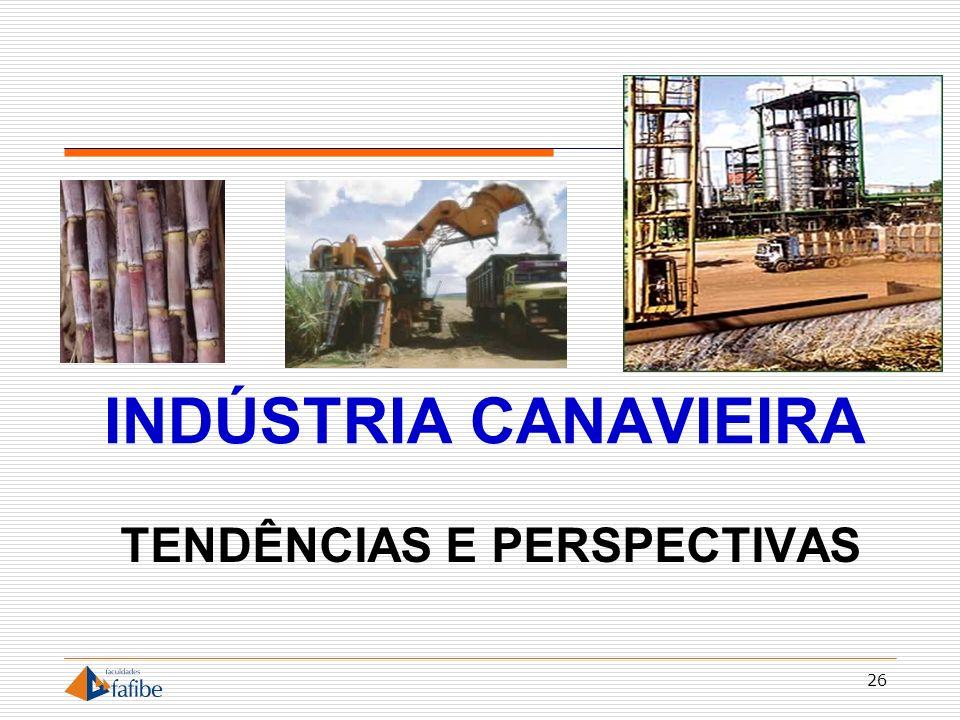 TENDÊNCIAS E PERSPECTIVAS INDÚSTRIA CANAVIEIRA 26