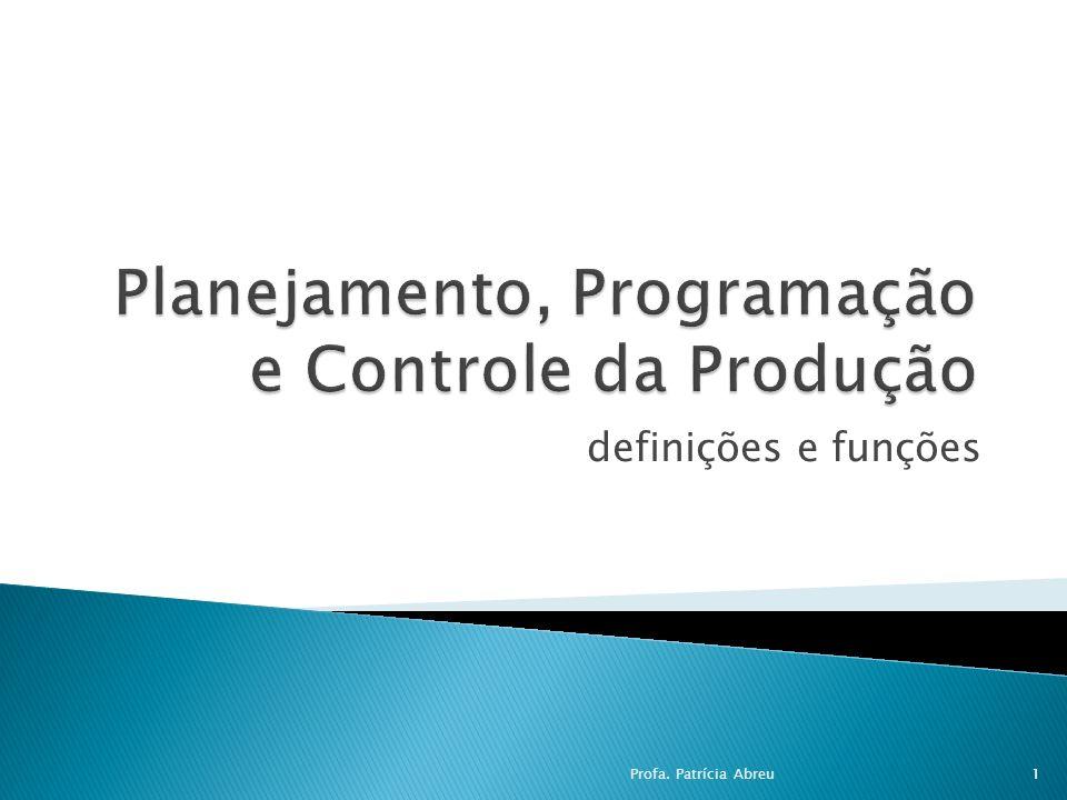 definições e funções 1Profa. Patrícia Abreu
