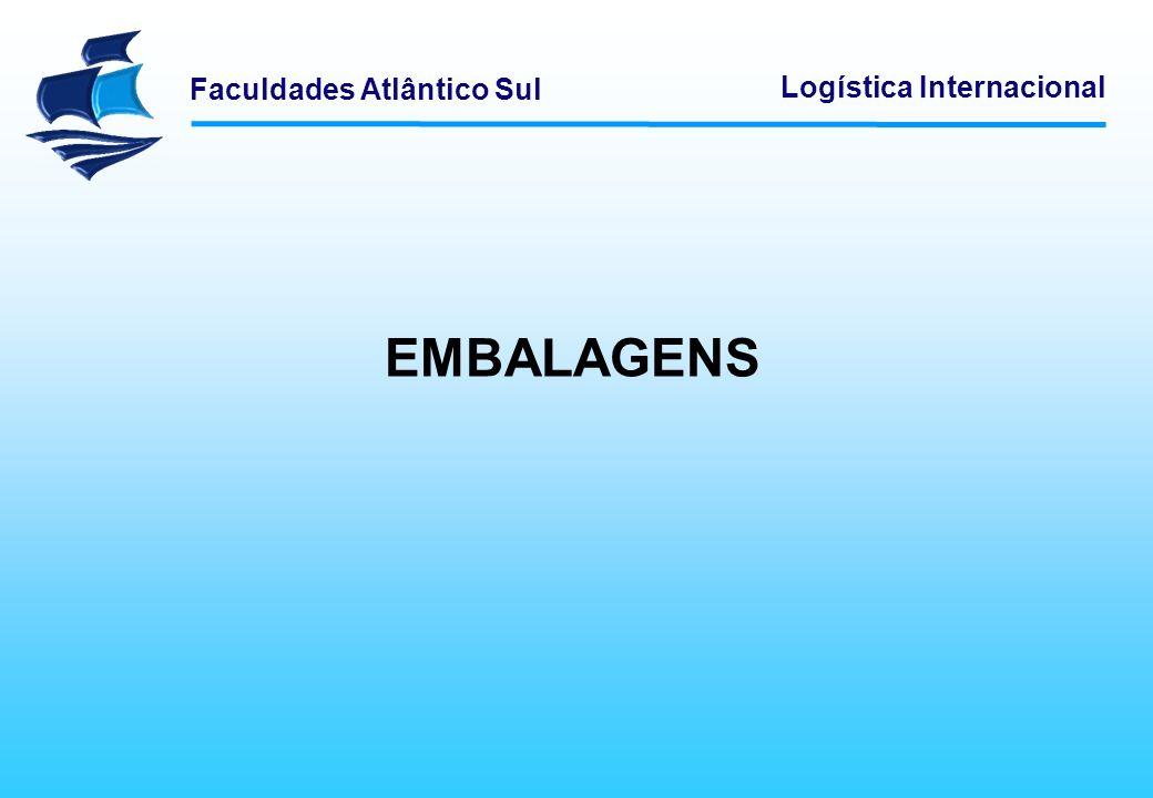 Faculdades Atlântico Sul Logística Internacional Nessa complexa visualização do ambiente externo que pressiona e interage com as embalagens, seguramente a mesma sofrerá o impacto de necessidades diferentes.