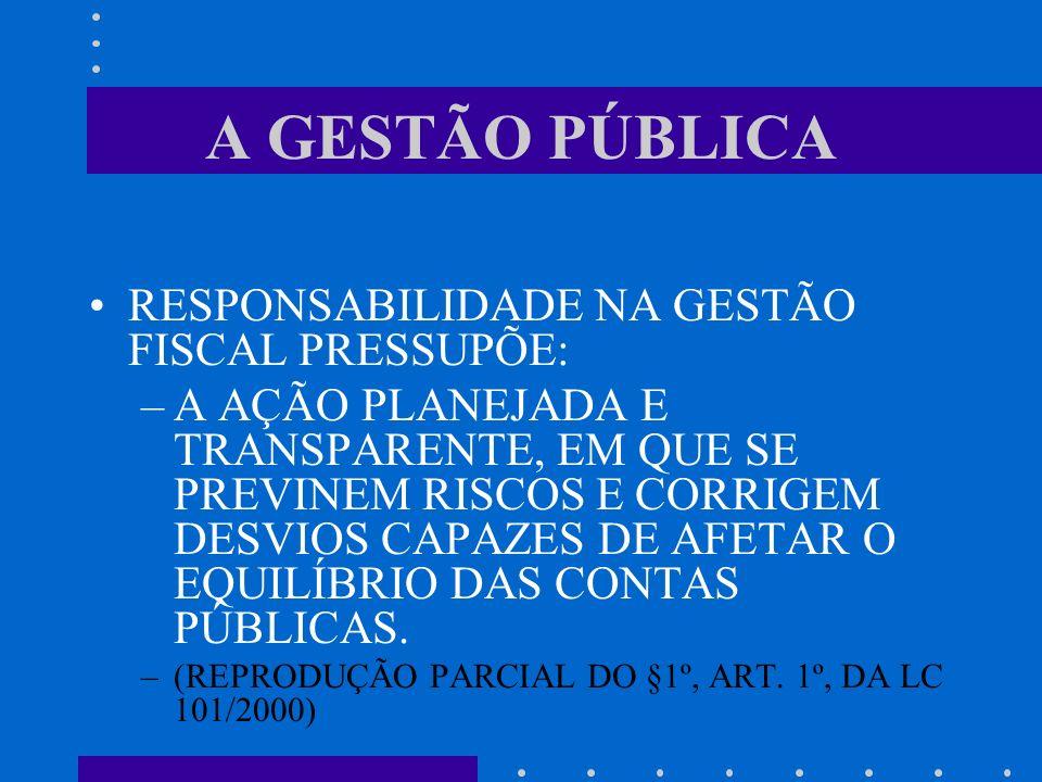A CONTABILIDADE PÚBLICA LEI 101/00 - LEI DE RESPONSABILIDADE FISCAL - estabelece normas de finanças públicas voltadas para a responsabilidade na gestã