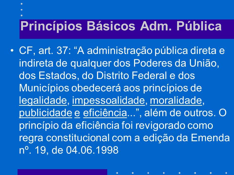 Às sociedades de economia mista e às empresas públicas, constituídas sob a personalidade jurídica de direito privado. NÃO SE APLICA: