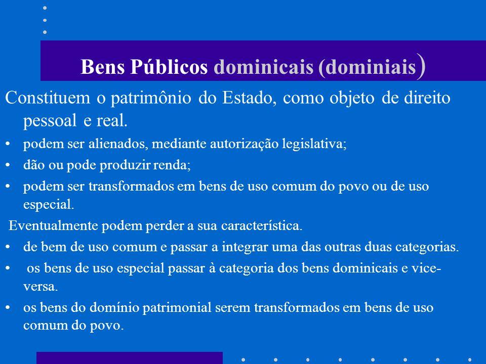 Os bens de uso especial Destinados à prestação do serviço público tem as seguintes características: sua utilização cabe às pessoas jurídicas a que per