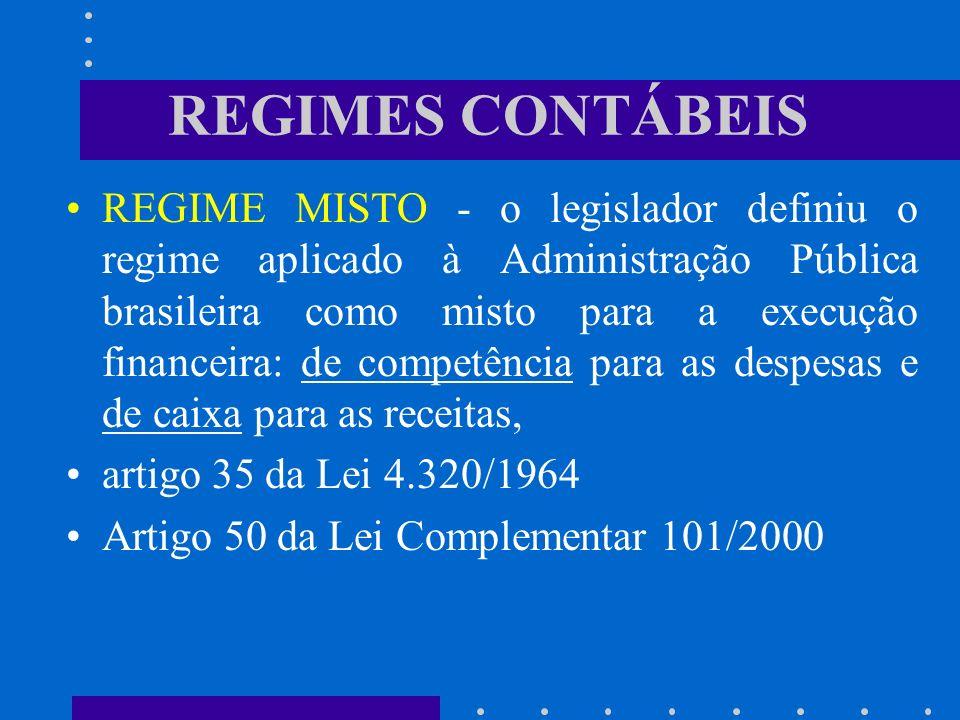 REGIMES CONTÁBEIS Os Regimes Contábeis conhecidos são o de Caixa e de Competência. REGIME DE CAIXA - neste regime são consideradas as receitas e despe