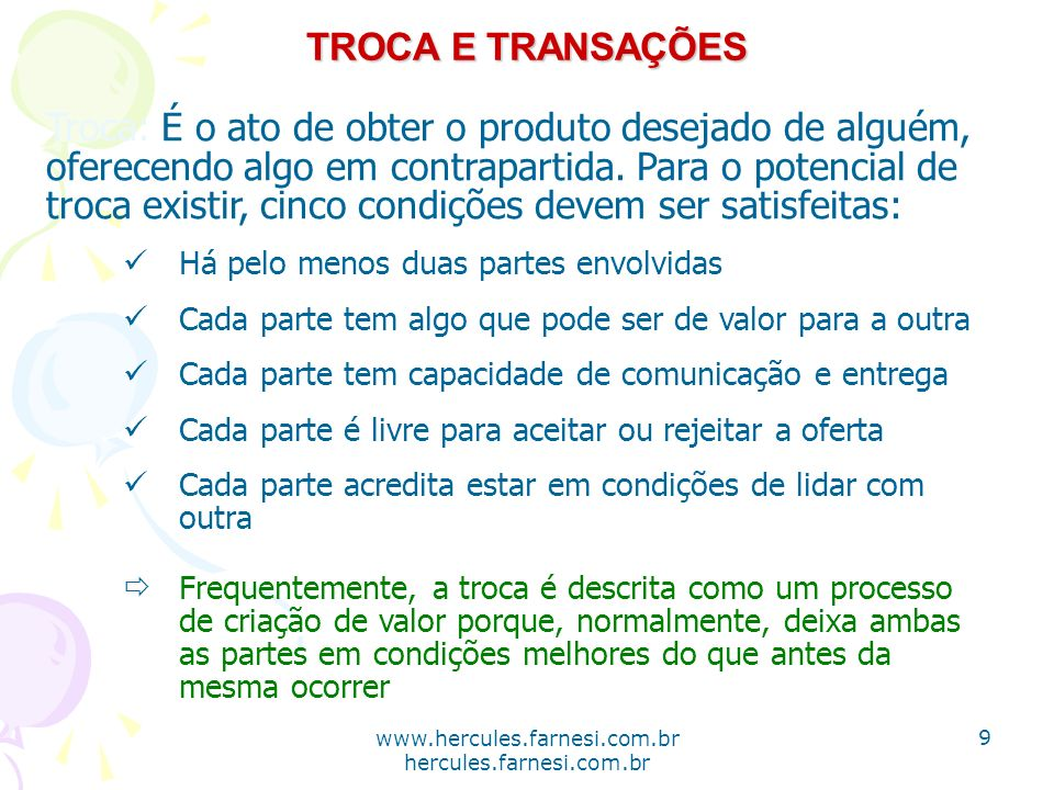 www.hercules.farnesi.com.br hercules.farnesi.com.br TROCA E TRANSAÇÕES Troca: É o ato de obter o produto desejado de alguém, oferecendo algo em contra