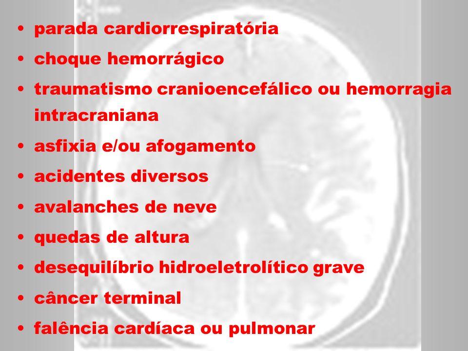 parada cardiorrespiratória choque hemorrágico traumatismo cranioencefálico ou hemorragia intracraniana asfixia e/ou afogamento acidentes diversos aval