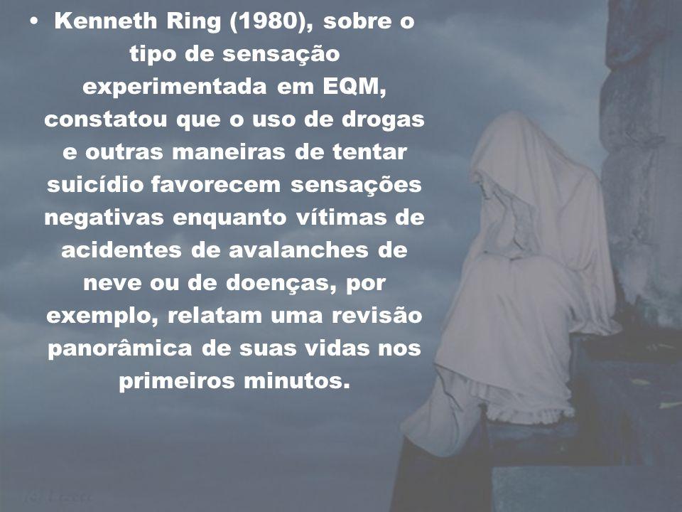 Kenneth Ring (1980), sobre o tipo de sensação experimentada em EQM, constatou que o uso de drogas e outras maneiras de tentar suicídio favorecem sensa
