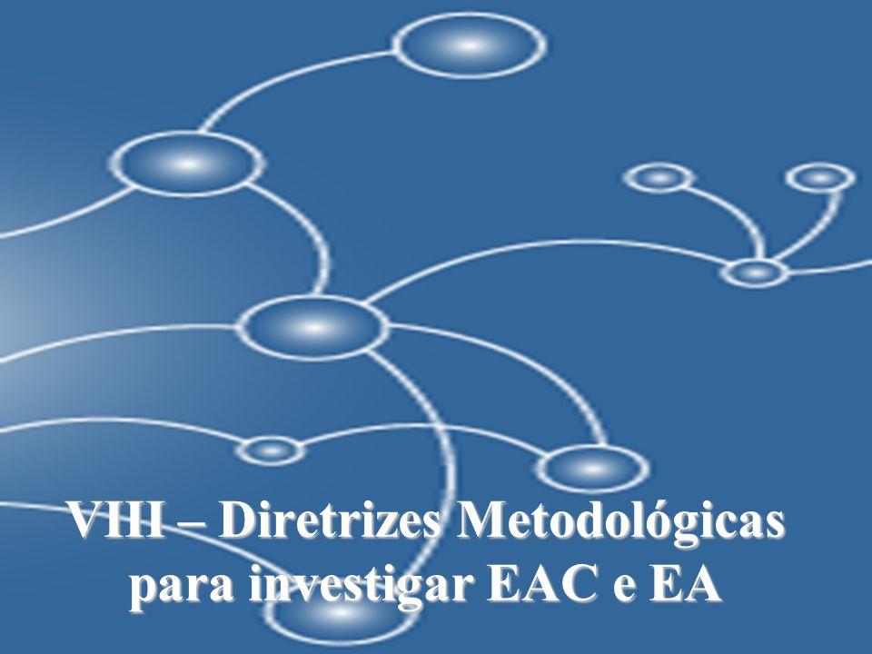 VIII – Diretrizes Metodológicas para investigar EAC e EA